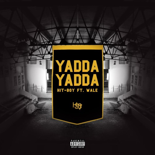 Hit-Boy Yadda Yadda Ft Wale Cover
