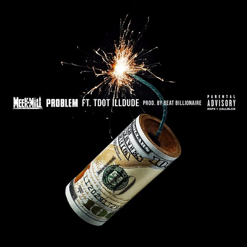 Meek Mill Problem Ft Tdot illdude