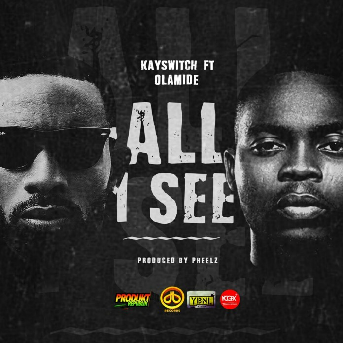 Kayswitch-ft-Olamide-All-I-See-Joy