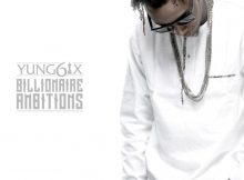 Yung6ix-Billionaire-Ambitions