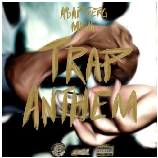 ferg-migos-trap-anthem