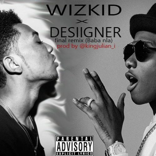Wizkid-Desiigner-Final-Remix