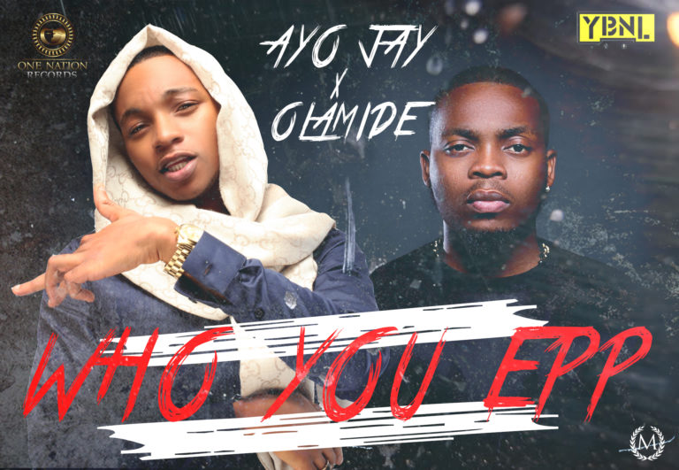 olamide-x-ayo-jay-who-you-epp