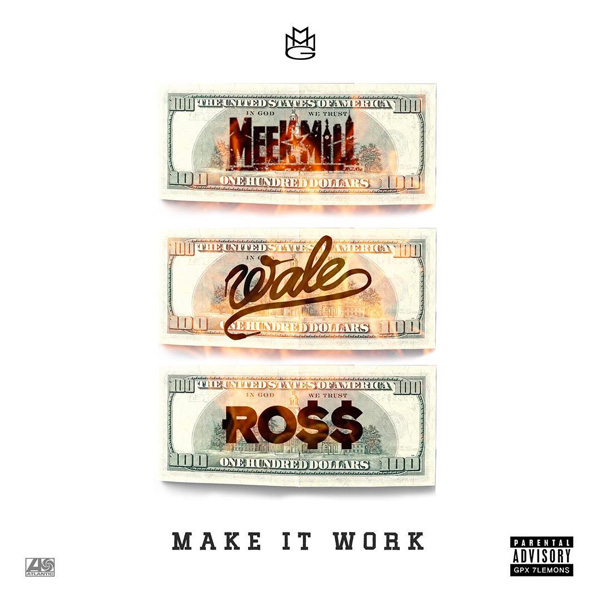 meek-mill-rick-ross-wale-make-it-work