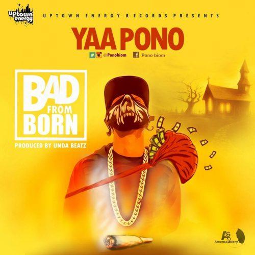 yaa-pono-bad-from-born