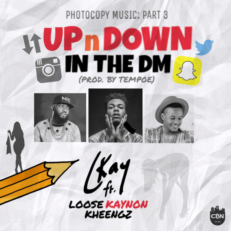ckay-upndown-dm-ft-loose-kaynon-kheengz