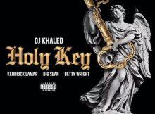 dj-khaled-holy-key-ft-kendrick-lamar-big-sean-betty-wright