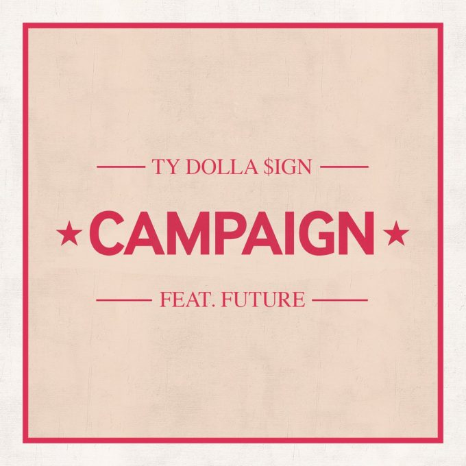 ty-dolla-sign-campaign-feat-future