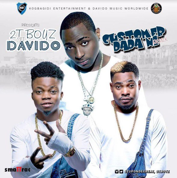 2t-boyz-customer-dada-ni-remix-ft-davido