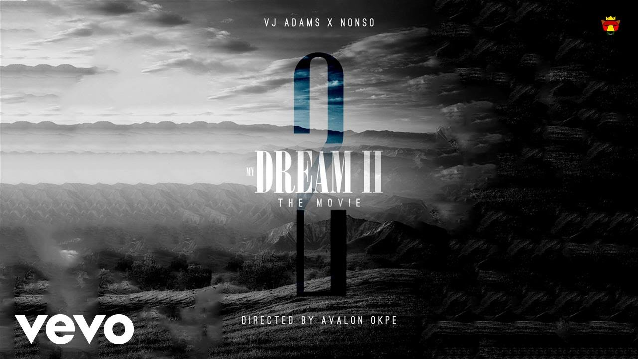 VIDEO: VJ Adams – My Dream (2) ft. Nonso
