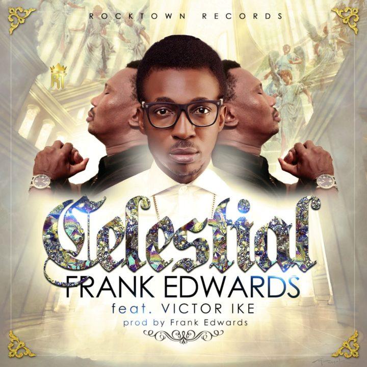 frank-edwards-celestial-ft-victor-ike