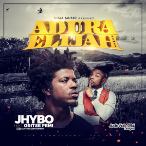 jhybo-adura-elijah-remix-ft-oritsefemi