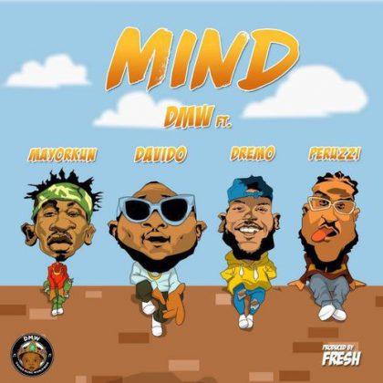 DMW – Mind ft. Davido, Peruzzi, Dremo & Mayorkun