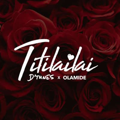DTunes – TitiLailai ft. Olamide