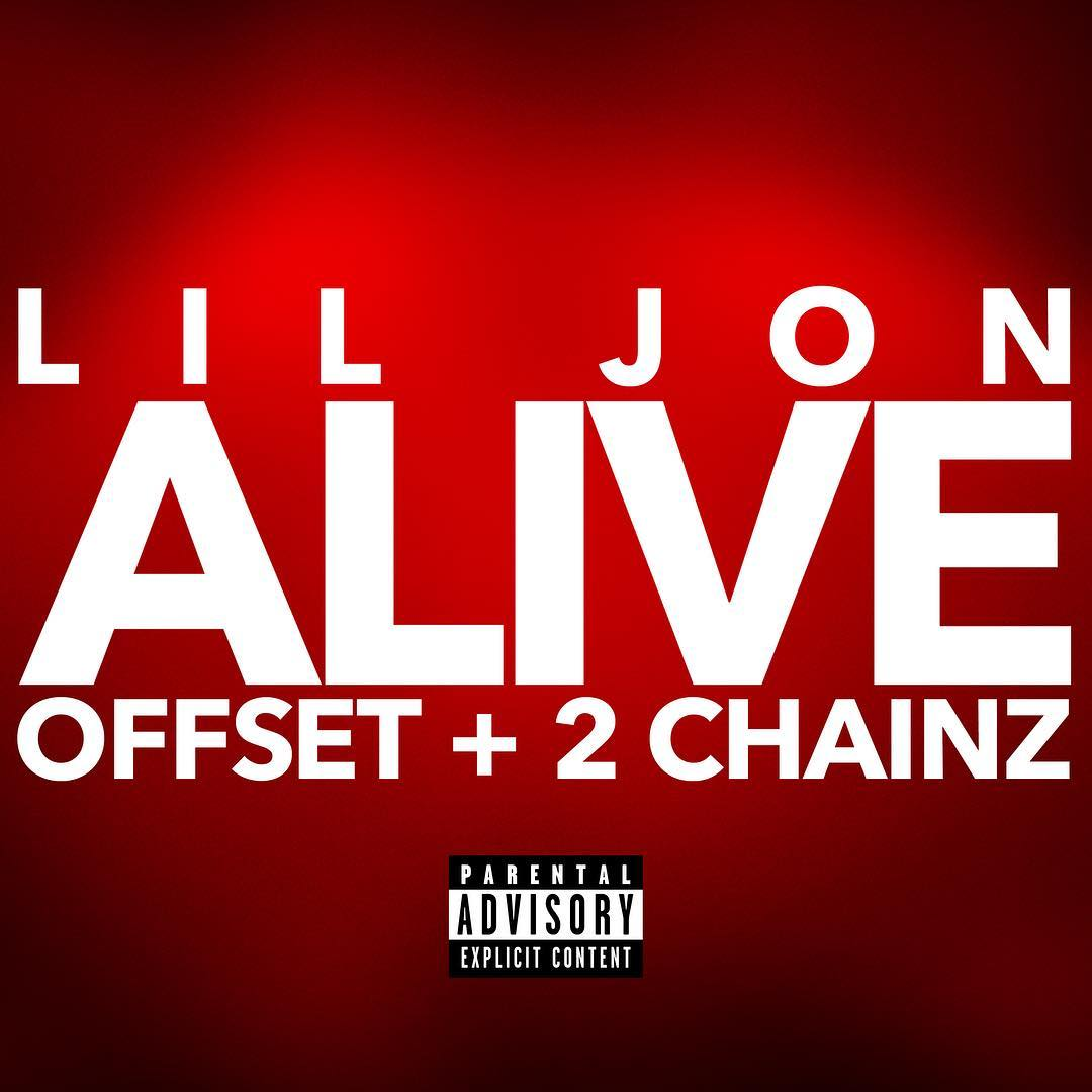 Lil Jon – Alive Ft Offset & 2 Chainz