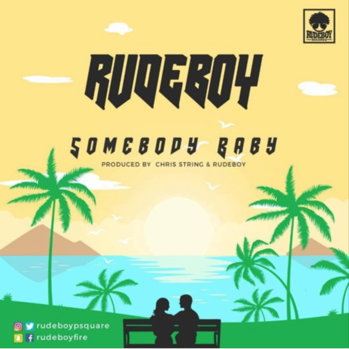 Rudeboy (Paul P-square) – Somebody Baby