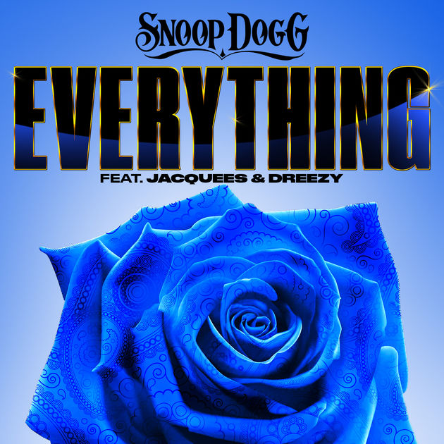 Snoop Dogg – Everything Ft Jacquees & Dreezy