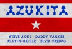 Steve Aoki, Daddy Yankee, Play-N-Skillz & Elvis Crespo – Azukita