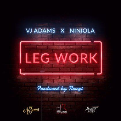VJ Adams X Niniola – Leg Work