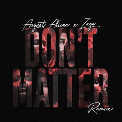 August Alsina & Zayn – Dont Matter Remix