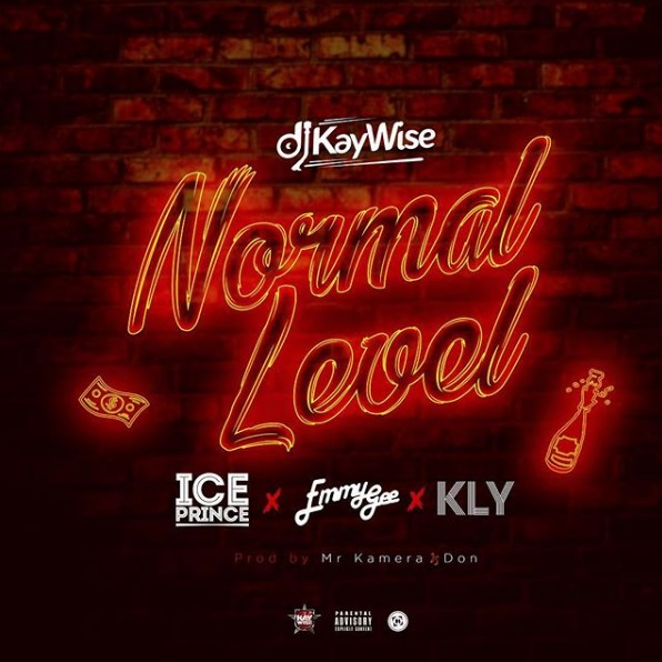 DJ Kaywise – Normal Level Ft. KLY, Ice Prince & Emmy Gee