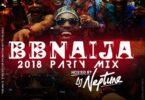 DJ Neptune – BBNAIJA 2018 Party Mix