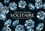 Gucci Mane – Solitaire Ft Migos & Lil Yachty