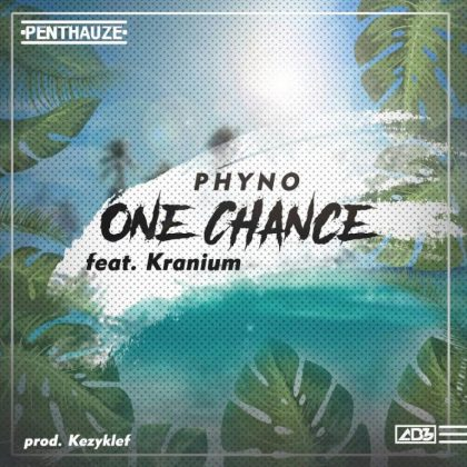 Phyno – One Chance ft Kranium