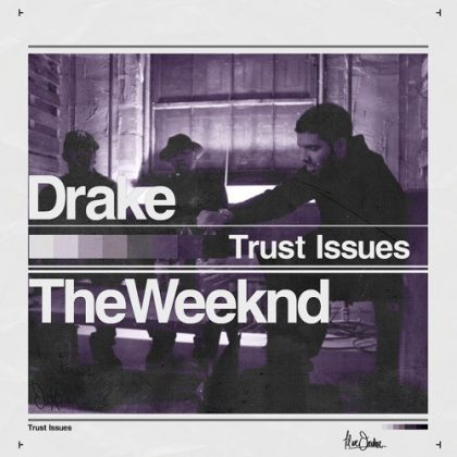 Drake – Trust Issues Ft The Weeknd & Justin Bieber