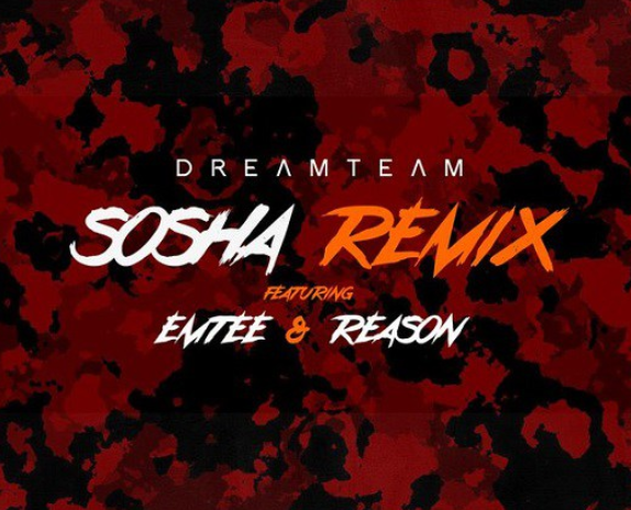 DreamTeam Ft Emtee & Reason – Sosha (Remix)