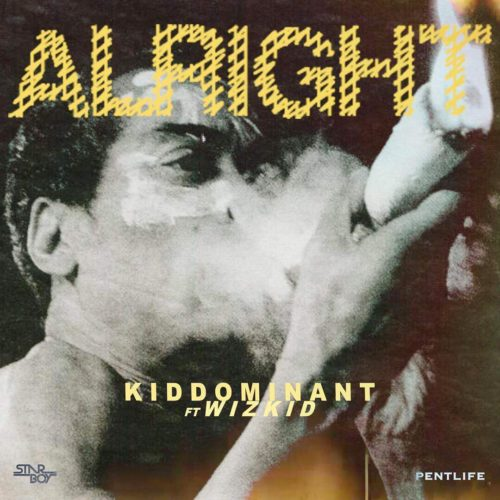 Kiddominant – Alright Ft Wizkid