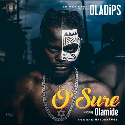 Oladips – O Sure ft Olamide
