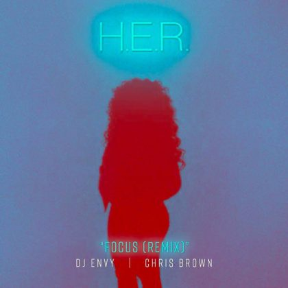 H.E.R. – Focus Remix Ft Chris Brown