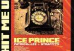 Ice Prince – Hit Me Up ft. PatrickXXLee & Straffitti