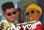 Kizz Daniel – For You ft. Wizkid