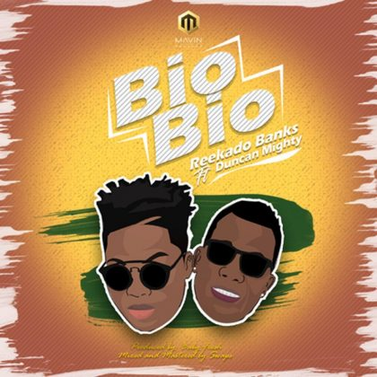 Reekado Banks – Bio Bio Ft Duncan Mighty