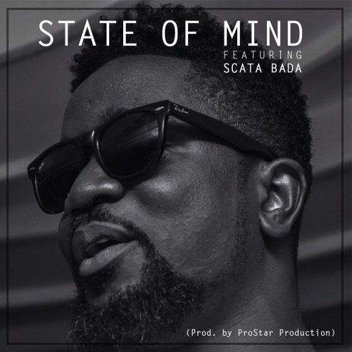 Sarkodie – State Of Mind Ft Scata Bada