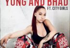 Bhad Bhabie – Yung And Bhad Ft City Girls
