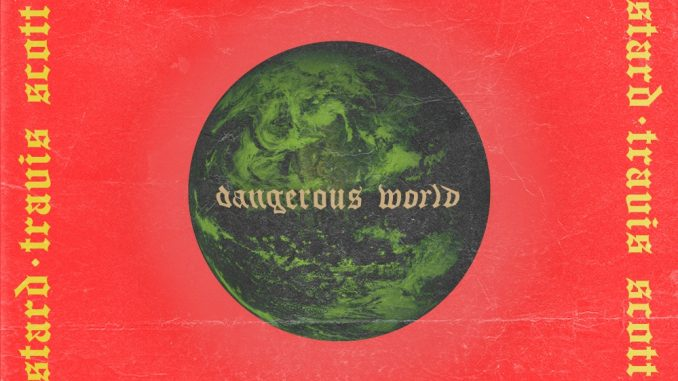 DJ Mustard – Dangerous World Ft Travis Scott & YG