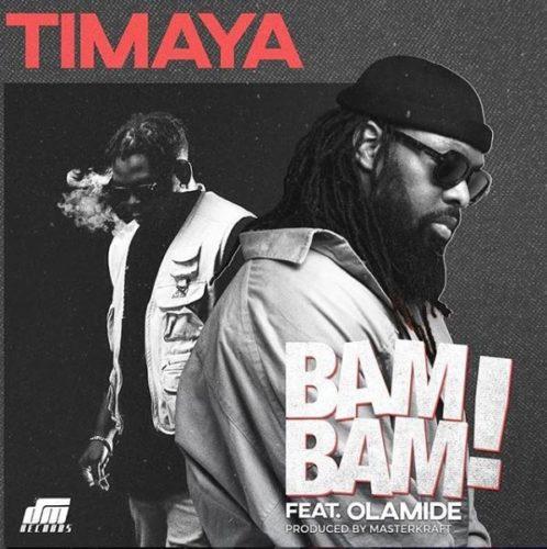 Timaya – Bam Bam Ft Olamide