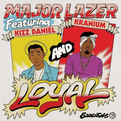 Major Lazer – Loyal Ft Kizz Daniel & Kranium
