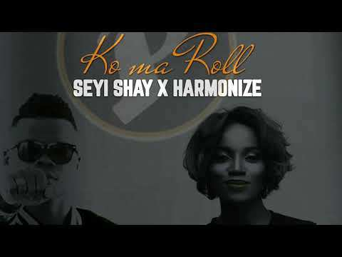 Seyi Shay – Ko Ma Roll ft. Harmonize