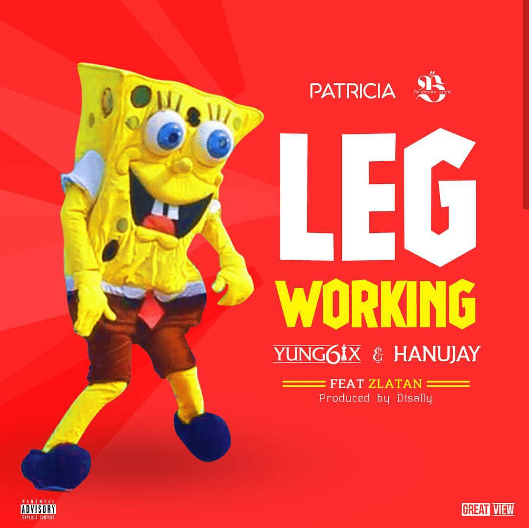 Yung6ix x Hanu Jay – Leg Working Ft Zlatan