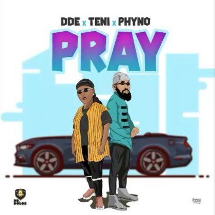Teni x Phyno x DDE – Pray