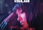 Kehlani – Nights Like This Ft Ty Dolla Sign