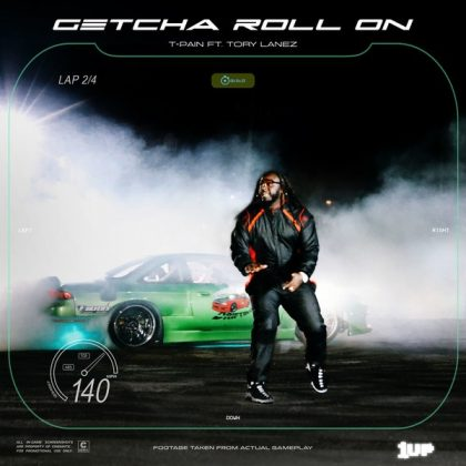 T-Pain – Getcha Roll On Ft. Tory Lanez