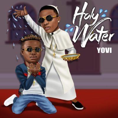 Yovi – Holy Water ft. Wizkid