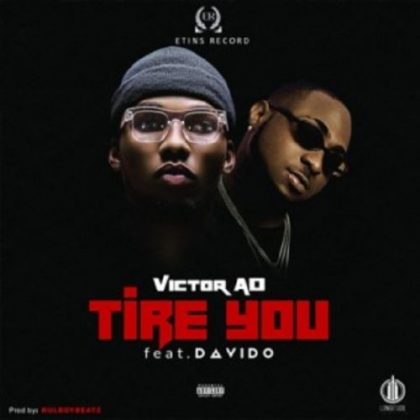 Victor AD – Tire You Ft Davido