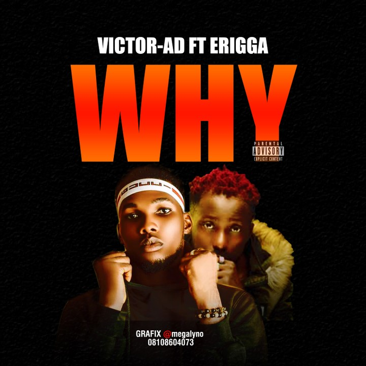 Victor AD – Why ft. Erigga