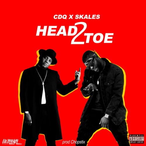 CDQ x Skales – Head2Toe
